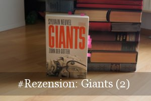 Giants 2 Zorn der Götter von Sylvain Neuvel