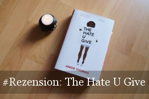 The Hate U Give von Angie Thomas