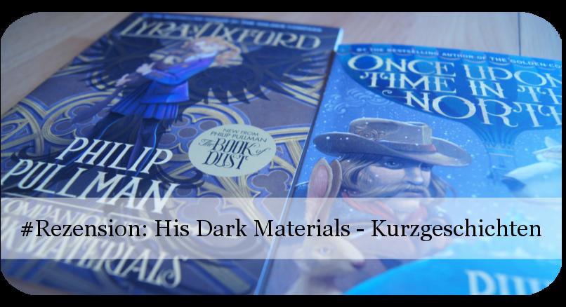His Dark Materials Kurzgeschichten Philip Pullman