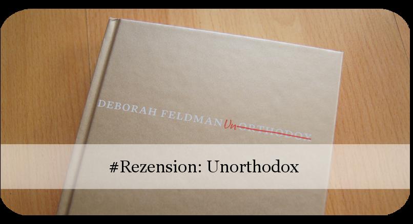 Unorthodox von Deborah Feldman