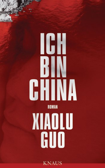 Ich bin China von Xiaolu Guo