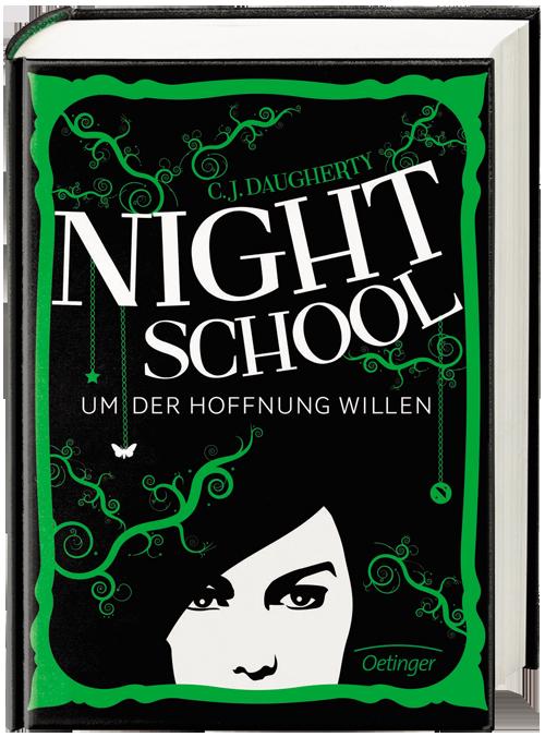 Night School - 4 - Um der Hoffnung Willen von C.J. Daugherty