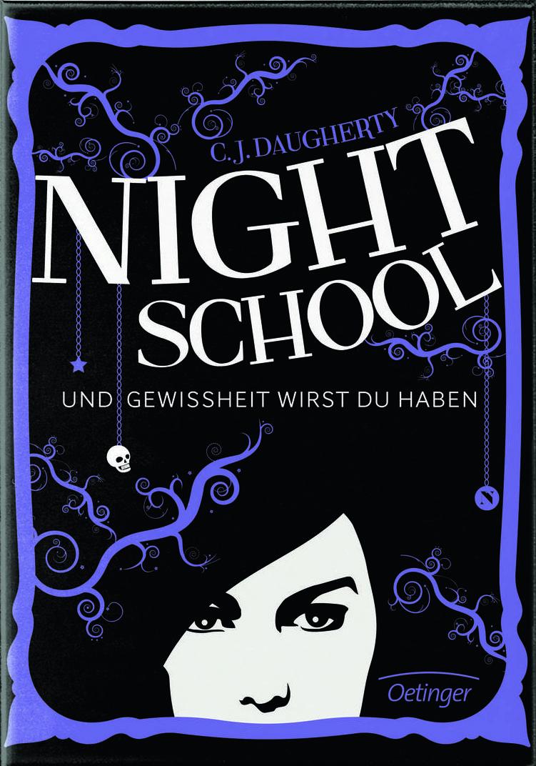 Night School. Und Gewissheit wirst du haben von C.J. Daugherty