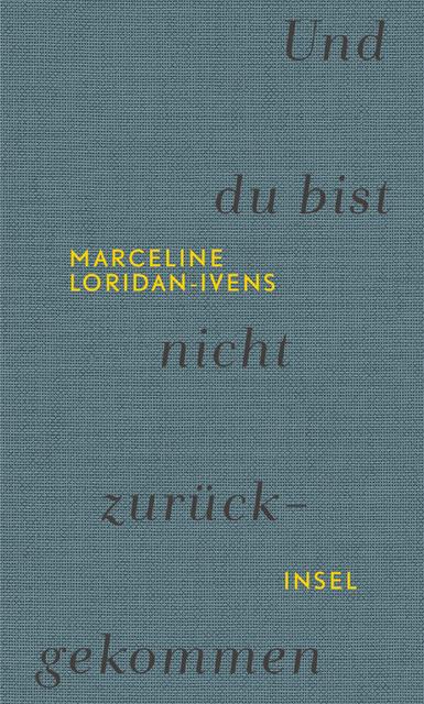 Und du bist nicht zurückgekommen von Marceline Loridan-Ivens