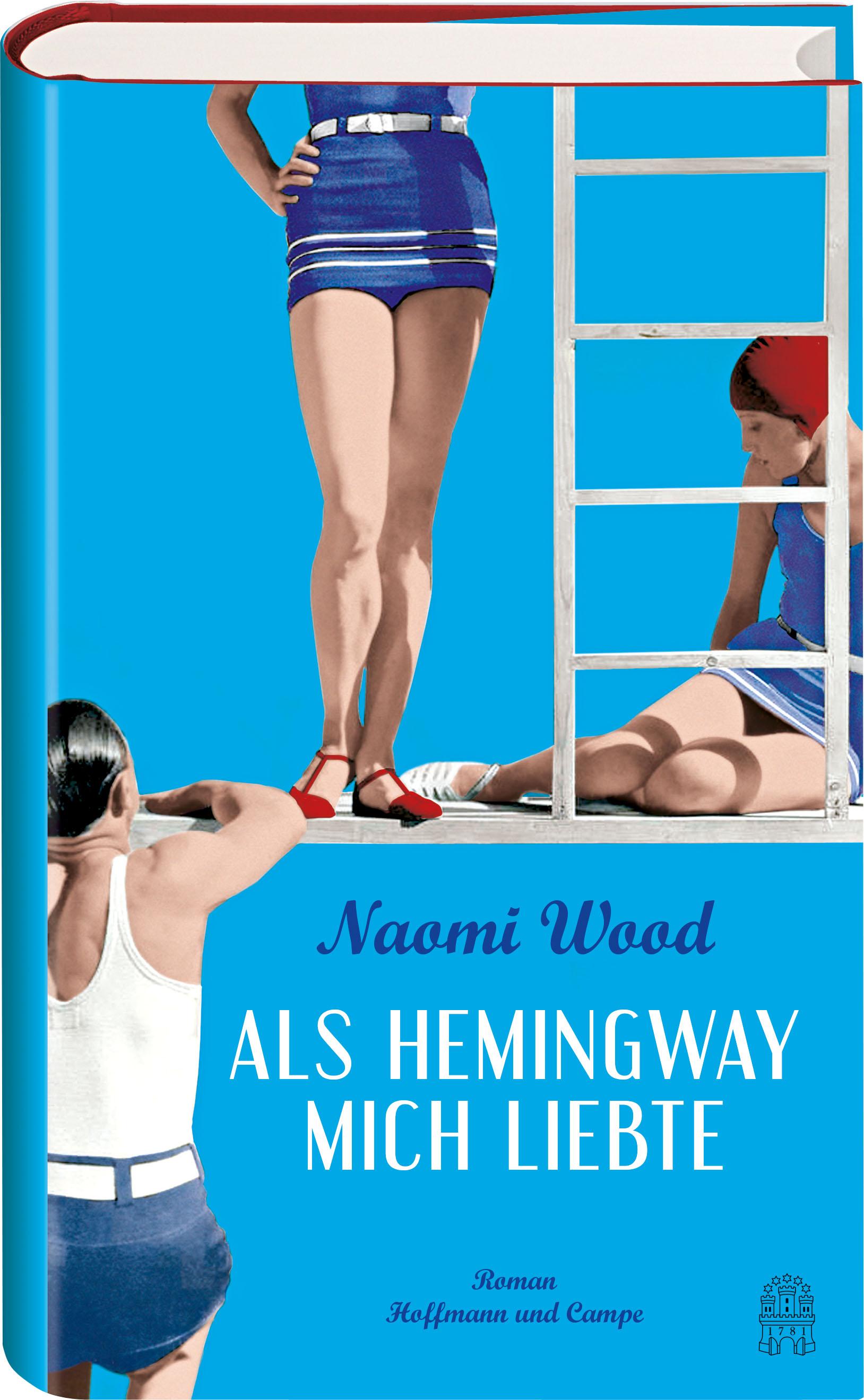 Als Hemingway mich liebte von Naomi Wood