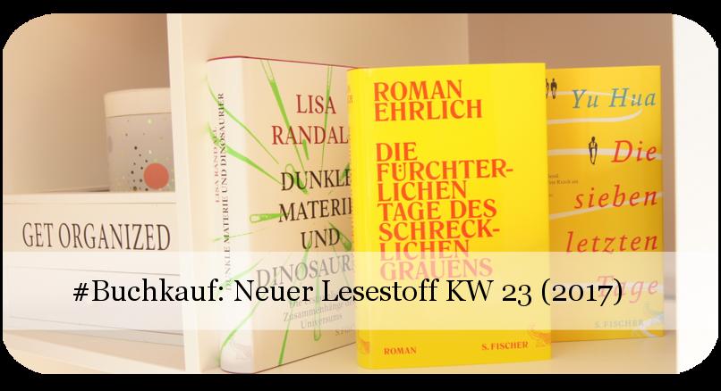 Neuer Lesestoff KW 23 (2017)