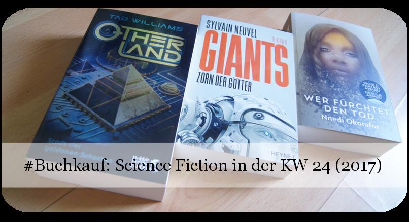 Neue Sci-Fi-Romane Buchkauf KW 24 (2017)