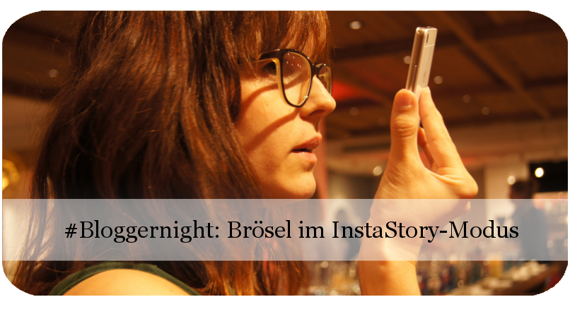Bloggernight: Brösel in Aktion!
