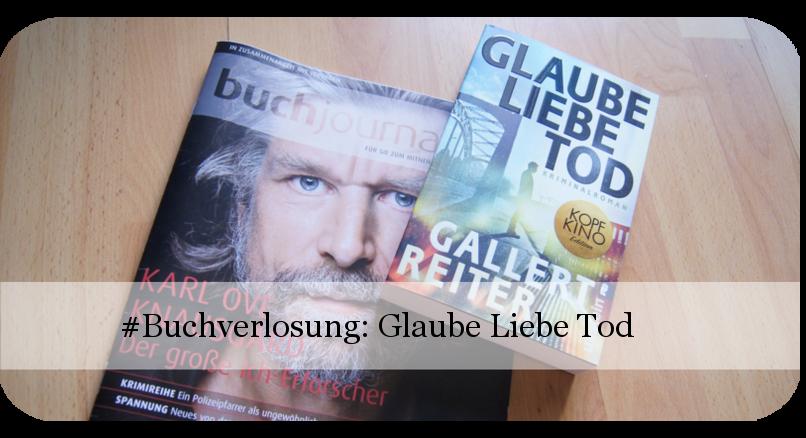 Buchverlosung: Glaube Liebe Tod Buchjournal-Gewinnspiel