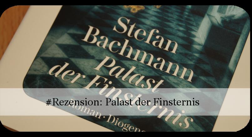 Palast der Finsternis von Stefan Bachmann
