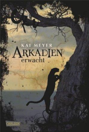 Arkadien erwacht von Kai Meyer