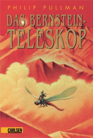 Das Bernsteinteleskop von Philip Pullman