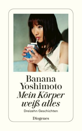 Mein Körper weiß alles von Banana Yoshimoto