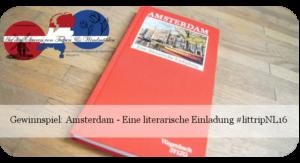 Gewinnspiel. Amsterdam. Eine literarische Einladung. Wagenbach