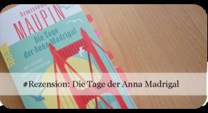 Armistead Maupin: Die Tage der Anna Madrigal (Stadtgeschichten)