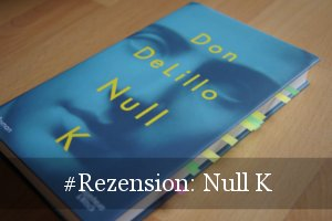 Null K von Don DeLillo