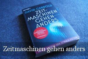 Zeitmaschinen gehen anders von David Gerrold
