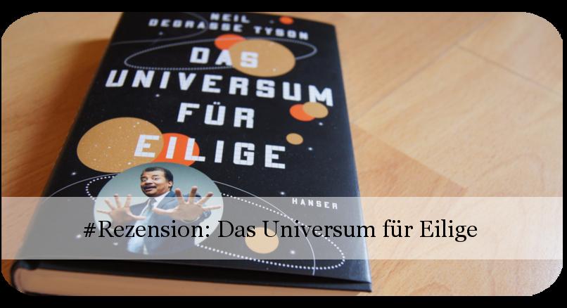 Rezension Das Universum für Eilige von Neil deGrasse Tyson