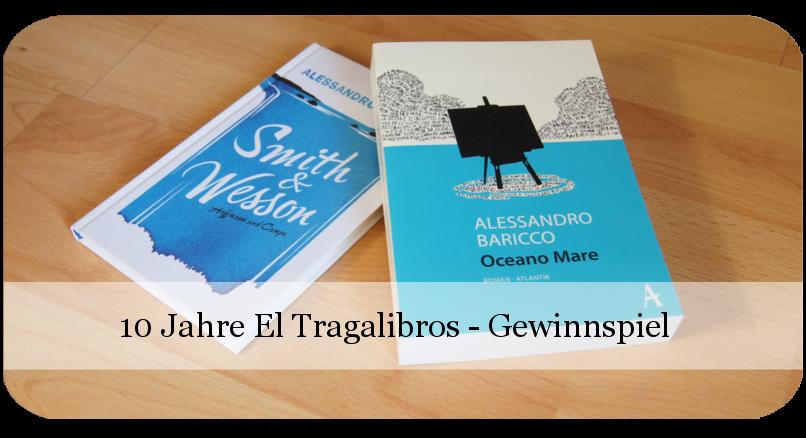10 Jahre El Tragalibros - Bloggeburtstag - Alessandro Baricco - Buchverlosung