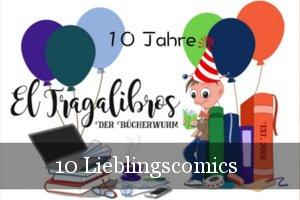 10 Jahre El Tragalibros - Bloggeburtstag - Comics