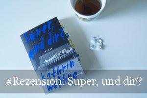 Super, und dir? von Kathrin Weßling