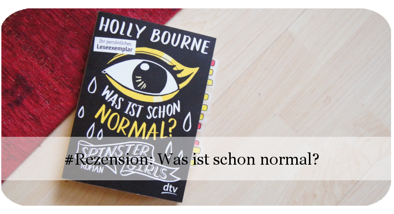 Spinster Girls - Was ist schon normal? von Holly Bourne