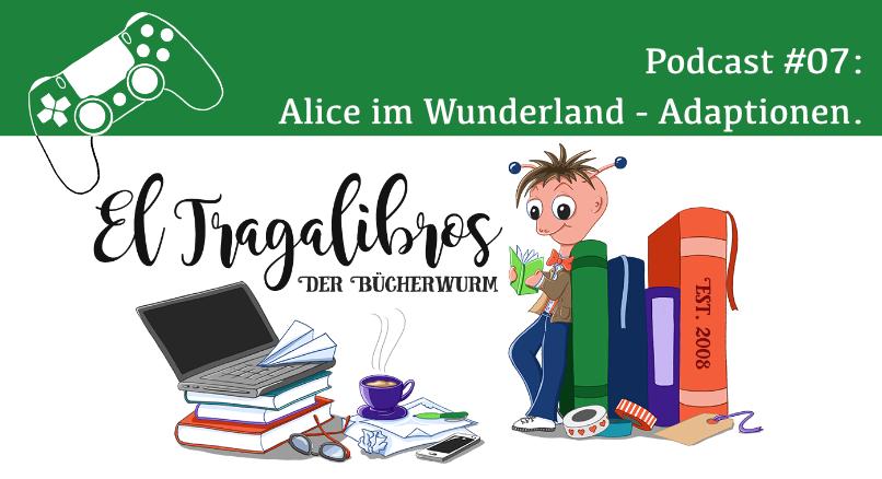 Nerd-Podcast: Alice im Wunderland - Adaptionen